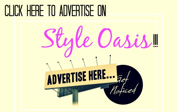 To advertise on Style Oasis, simply send me an email to styleoasisblog@gmail.com. For more information leave a comment down below or visit the AD SPACE Page in the main menu, underneath the logo.